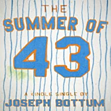 The Summer of 43: R.A. Dickey's Knuckleball and the Redemption of America's Game Audiobook by Joseph Bottum Narrated by Brian Troxell