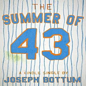 The Summer of 43: R.A. Dickey's Knuckleball and the Redemption of America's Game | [Joseph Bottum]