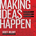 Making Ideas Happen: Overcoming the Obstacles Between Vision and Reality (       UNABRIDGED) by Scott Belsky Narrated by Don Hagen
