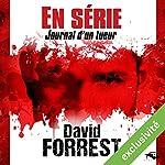 En Série : Journal d'un tueur | David Forrest