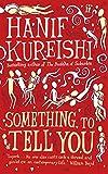 Hanif Kureishi Something to Tell You
