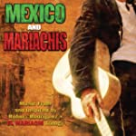 Mexico & Mariachis: Music From And In...