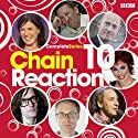 Chain Reaction: Complete Series 10  by BBC4 Narrated by Cast