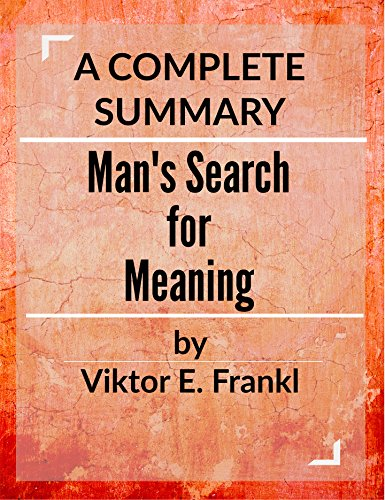 Man's Search for Meaning: by Viktor E. Frankl | A Complete