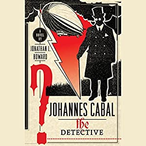 Johannes Cabal the Detective Audiobook