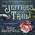 Mrs. Jeffries on the Trail: Mrs. Jeffries Series #6 | Emily Brightwell