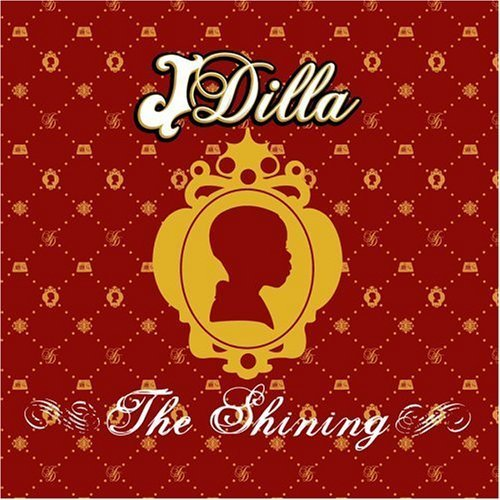 The Shining By J Dilla [Music Cd]