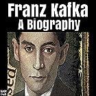 Franz Kafka: A Biography Hörbuch von Gage Truitt Gesprochen von: Daniel David Shapiro