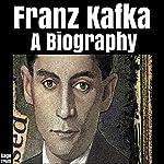 Franz Kafka: A Biography | Gage Truitt