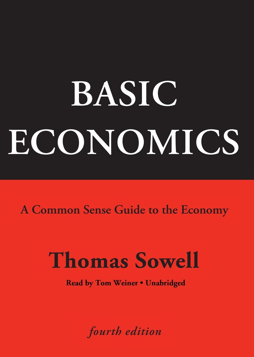 Basic Economics, Fourth Edition - A Common Sense Guide to the Economy - Thomas Sowell
