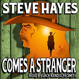 Comes a Stranger: Lawless, Book 1 | [Steve Hayes]