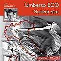 Numéro zéro | Livre audio Auteur(s) : Umberto Eco Narrateur(s) : Julien Allouf