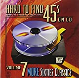 Hard-To-Find 45's on CD 7: More 60s Classics