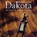 Dakota, or What's a Heaven For | Brenda K. Marshall