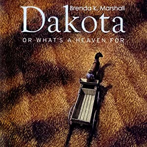 Dakota, or What's a Heaven For Audiobook