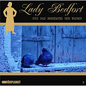 Das Geheimnis der Tauben (Lady Bedfort 9) Hörspiel