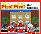 FIRE FIRE (A Trophy Nonfiction Bk.) (0064460584) by GIBBONS, GAIL