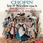 Frederic Chopin: Les 19 M�lodies Opus 74