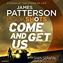 Come and Get Us: BookShots Hörbuch von James Patterson Gesprochen von: January LaVoy