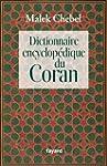 Dictionnaire encyclop�dique du Coran...