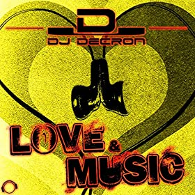 DJ Decron-Love & Music (Remixes)