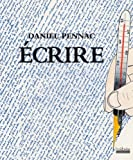 echange, troc Daniel Pennac - Ecrire