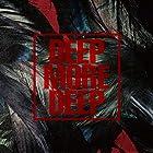 DEEP MORE DEEP#4(�߸ˤ��ꡣ)