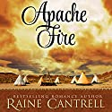 Apache Fire Audiobook by Raine Cantrell Narrated by Mia Barron