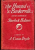 THE HOUND OF THE BASKERVILLES: Another Adventure of Sherlock Holmes.