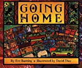 Going Home (Trophy Picture Books) (0064435091) by Bunting, Eve