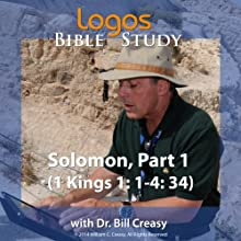 Solomon, Part 1 (1 Kings 1: 1-4: 34) Lecture by Bill Creasy Narrated by Bill Creasy