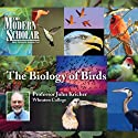 The Modern Scholar: The Biology of Birds  by Professor John Kricher Narrated by  uncredited