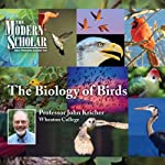 The Modern Scholar: The Biology of Birds | Professor John Kricher
