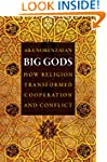 Big Gods: How Religion Transformed Co...