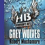Henderson's Boys: Grey Wolves | Robert Muchamore