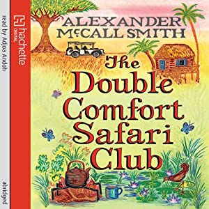 The Double Comfort Safari Club | [Alexander McCall Smith]