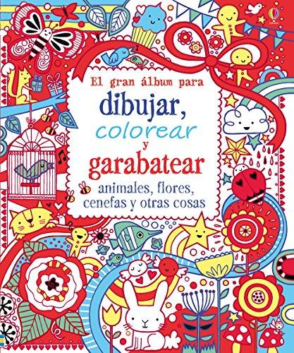 El Gran Libro Para Dibujar, Colorear Y Garabatear Animales, Flores, Cenefas Y Otras Cosas