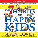 The 7 Habits of Happy Kids (       UNABRIDGED) by Sean Covey Narrated by TBA