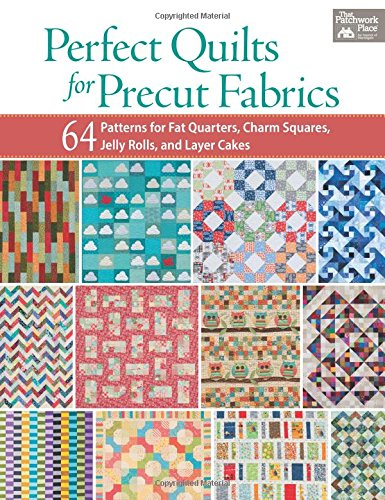 Perfect Quilts for Precut Fabrics: 64 Patterns for Fat Quarters, Charm Squares, Jelly Rolls, and Layer Cakes (Quilts With Squares compare prices)