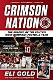 img - for Crimson Nation: The Shaping of the South's Most Dominant Football Team book / textbook / text book