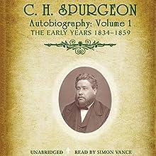 C.H. Spurgeon's Autobiography, Vol. 1: The Early Years, 1834-1859 | Livre audio Auteur(s) : C. H. Spurgeon Narrateur(s) : Simon Vance
