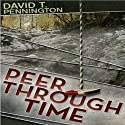 Peer Through Time Audiobook by David T. Pennington Narrated by April Barrow