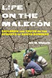 Life on the Malecón: Children and Youth on the Streets of Santo Domingo (Series in Childhood Studies)