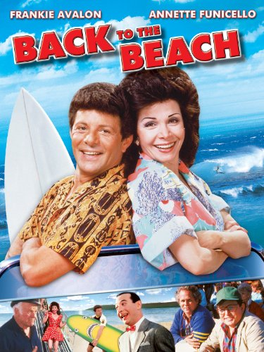 Back to the Beach by Frankie Avalon, Annette Funicello, Lori Loughlin, Tommy Hinkley and Demian Slade