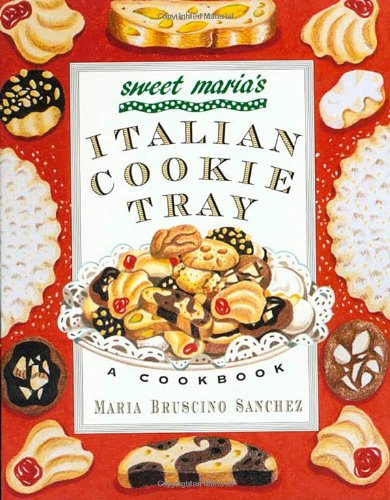 Sweet Maria's Italian Cookie Tray: A Cookbook (Italian Cookies Cookbook compare prices)