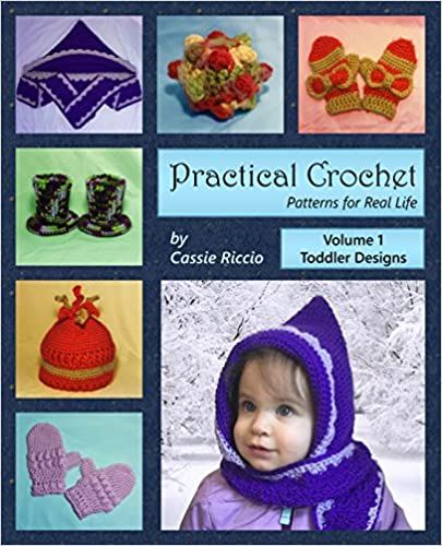 Practical Crochet: Patterns for Real Life: Volume 1: Toddler Designs