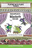 img - for Shakespeare's Macbeth for Kids: 3 Short Melodramatic Plays for 3 Group Sizes (Playing with Plays) book / textbook / text book