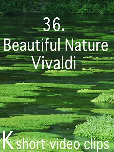 Clip: 36.Beautiful Nature-- Vivaldi