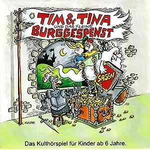 Tim und Tina und das kleine Burggespenst Hörspiel