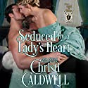 Seduced By a Lady's Heart: Lords of Honor Book 1 (       UNABRIDGED) by Christi Caldwell Narrated by Hugh Bradley